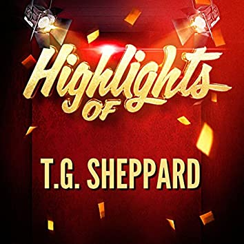 Highlights of T.G. Sheppard