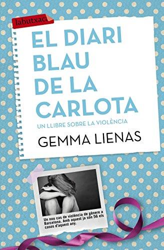 El diari blau de la Carlota: Un llibre sobre la violència (LABUTXACA)