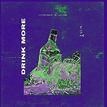 Drink More (With un.I'M)