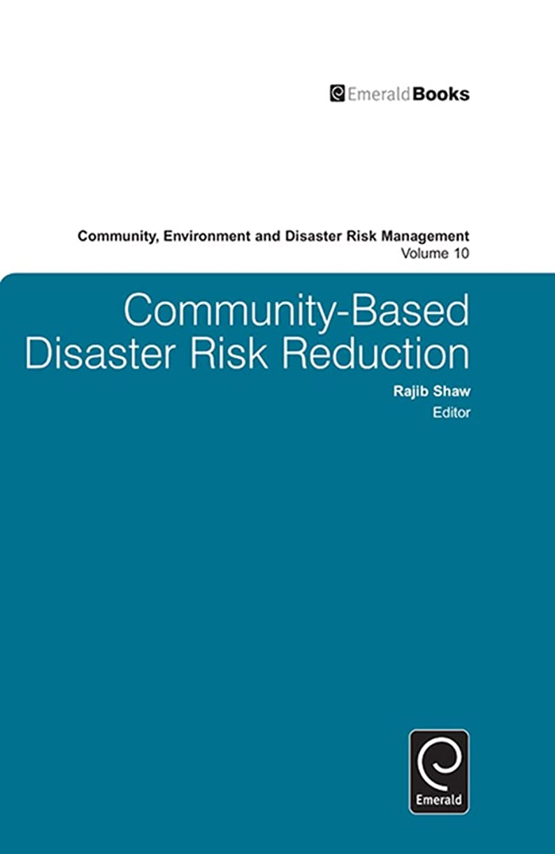 細い荒野白菜Community Based Disaster Risk Reduction (Community, Environment and Disaster Risk Management Book 10) (English Edition)