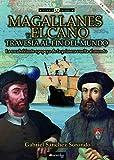 Magallanes y Elcano: Travesía Al Fin Del Mundo N.E. Color - Ediciones Nowtilus (Historia Incógnita)