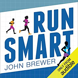 Run Smart     Debunking Marathon Myths              By:                                                                                                                                 John Brewer                               Narrated by:                                                                                                                                 Gavin Osborn                      Length: 5 hrs and 29 mins     18 ratings     Overall 4.2