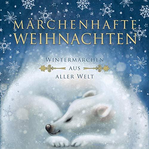 Märchenhafte Weihnachten: Wintermärchen aus aller Welt