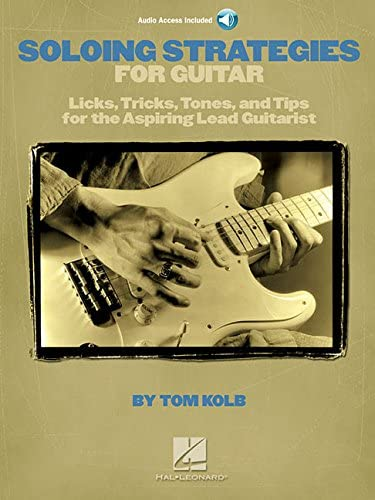 Soloing Strategies for Guitar Licks Tricks Tones and Tips for the Aspiring Lead Guitarist GUITARE product image