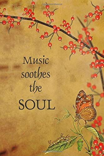 Music soothes the SOUL: Music theme notebook to write in, for men woman boys girls who love music, perfect gift for all music lovers