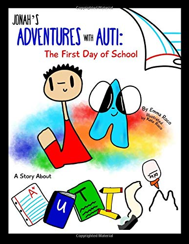 Jonah's Adventures with Auti: The First Day of School: A Story About Autism, Autism Books for Kids to Help with Autism Awareness