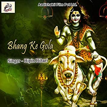 Bhang Ke Gola