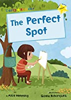 The Perfect Spot: (Yellow Early Reader) (Early Reader Yellow)