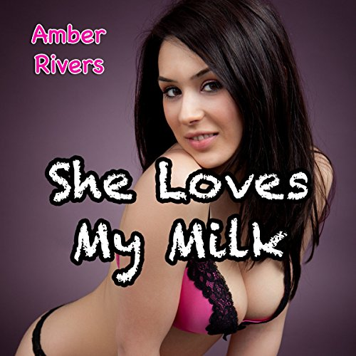 She Loves My Milk audiobook cover art