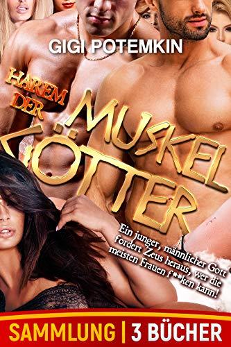 Harem der Muskelgötter (3-Bücher-Sammlung): Ein junger, männlicher Gott fordert Zeus heraus, wer die meisten Frauen f**ken kann! (Götter des Sex - Sammlung 1)