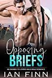 Opposing Briefs: An Enemies to Lovers Male/Male Romance (Legally Yours Book 1)