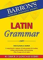 Latin Grammar (Barron's Grammar)