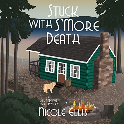 Stuck with S'More Death Audiobook By Nicole Ellis cover art