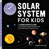 Solar System for Kids: A Junior Scientist's Guide to Planets, Dwarf Planets, and...