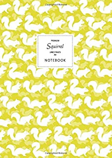 Squirrel Notebook - Lined Pages - A4 - Premium: (Yellow Edition) Fun notebook 192 lined pages (A4 / 8.27x11.69 inches / 21...