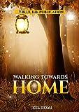 Walking Towards Home (English Edition)