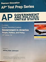 AP Government and Politics: United States, 15th Edition (Pearson Education AP Test Prep Series) (Government in America People, Politics, and Policy) by Wattenberg and Lineberry Edwards (2011-05-03)
