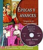 Epocas y Avances: Lengua en su contexto cultural (with Audio CD)
