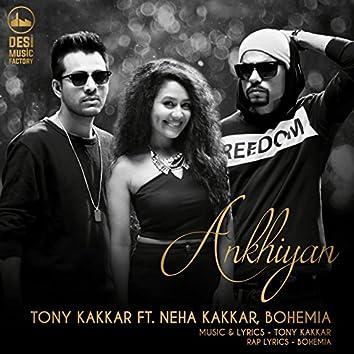Ankhiyan (feat. Neha Kakkar, Bohemia)