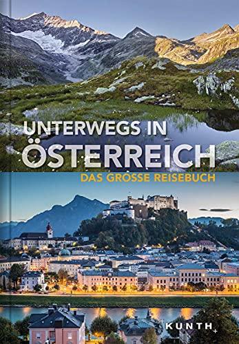 Unterwegs in Österreich: Das große Reisebuch (KUNTH Unterwegs ...)