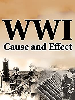 World War I  Cause and Effects