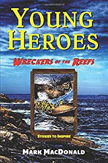 Wreckers of the Reefs: Stories to Inspire (Young Heroes)