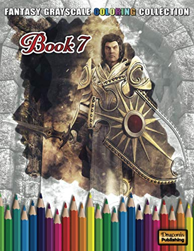 Fantasy Grayscale Coloring Collection, Book 7: 32 Fantasy Scenes and Characters for Adults to Color (3D Fantasy Renderings, Band 7)