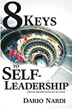 8 Keys to Self-Leadership: From Awareness to Action