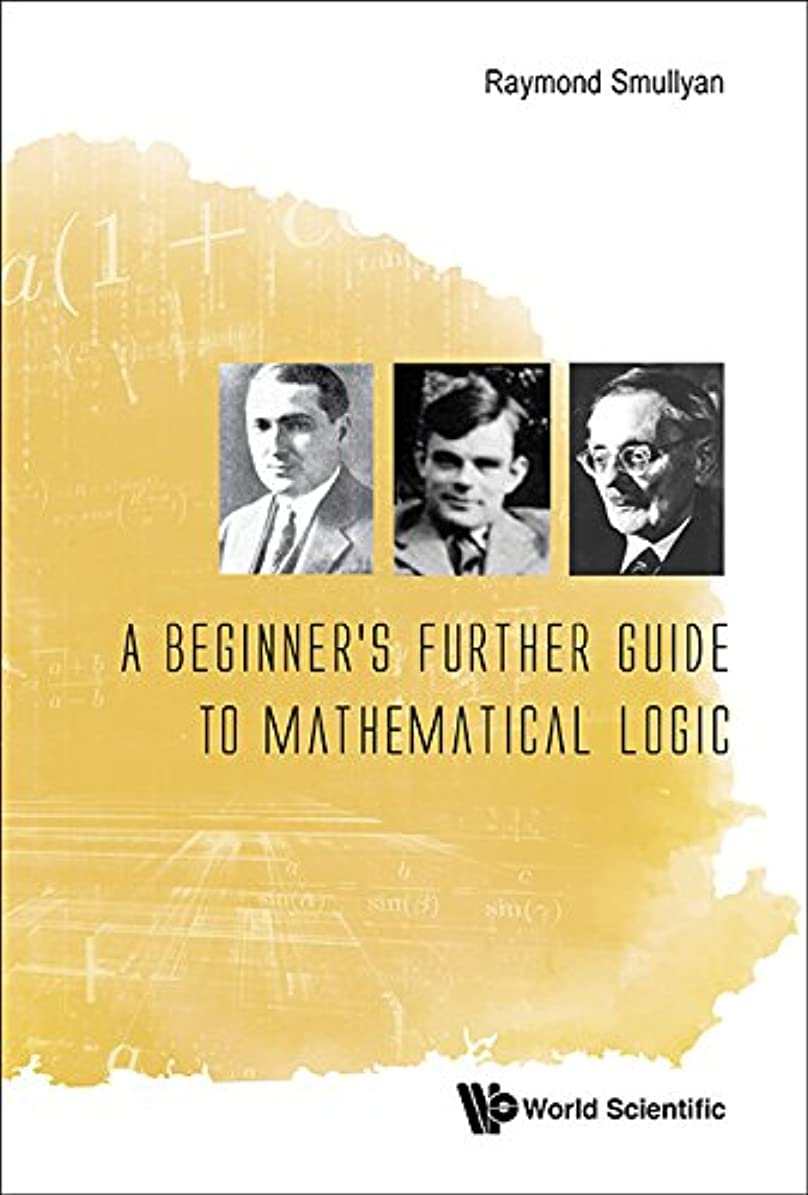 シャーロットブロンテアプローチ鉄A Beginner's Further Guide to Mathematical Logic (English Edition)