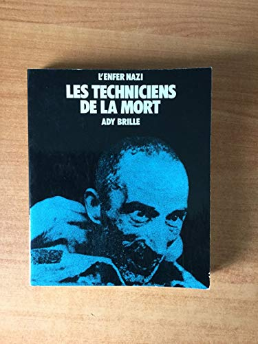 L'enfer nazi, les techniciens de la mort [Broch_] by BRILLE (ADY)