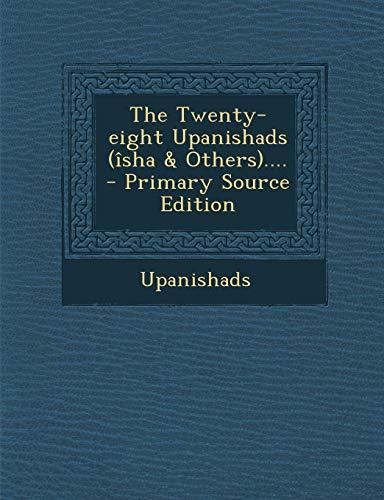 The Twenty-Eight Upanishads (Isha & Others)....