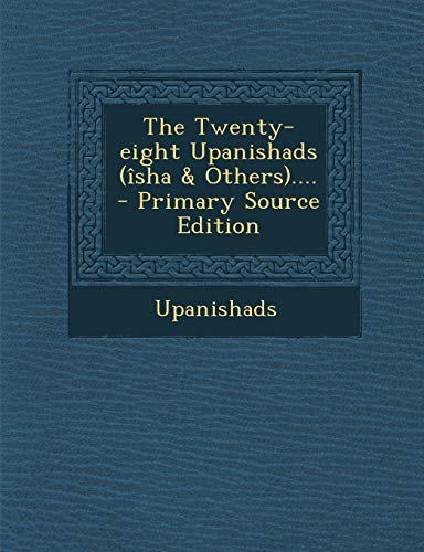 The Twenty-Eight Upanishads (Isha & Others)....