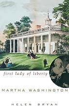 Martha Washington: First Lady of Liberty