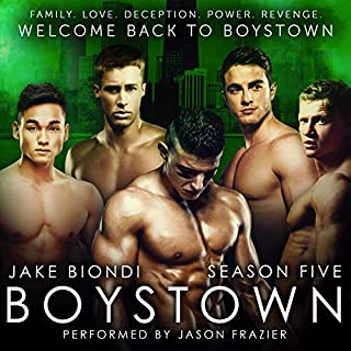 Boystown, Season Five                   By:                                                                                                                                 Jake Biondi                               Narrated by:                                                                                                                                 Jason Frazier                      Length: 10 hrs and 42 mins     2 ratings     Overall 4.5