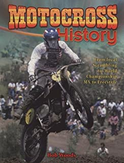 Motocross History: From Local Scrambling to World Championship MX to Freestyle (Mxplosion!)