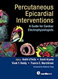 Percutaneous Epicardial Interventions: A Guide for Cardiac Electrophysiologists