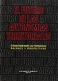 El futuro de las Autonomías territoriales: Comunidades autónomas: balance y perspectivas: 2 (Sociales)