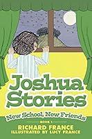 Joshua Stories: New School, New Friends