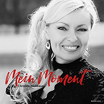 Mein Moment - Christine Nachbauer - Special Remix 2017