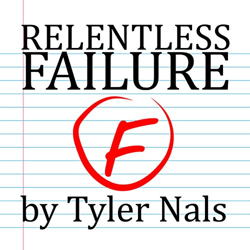 Relentless Failure audiobook cover art