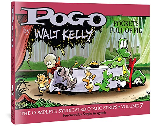 Pogo the Complete Syndicated Comic Strips: Pockets Full of Pie (Walt Kelly\'s Pogo)