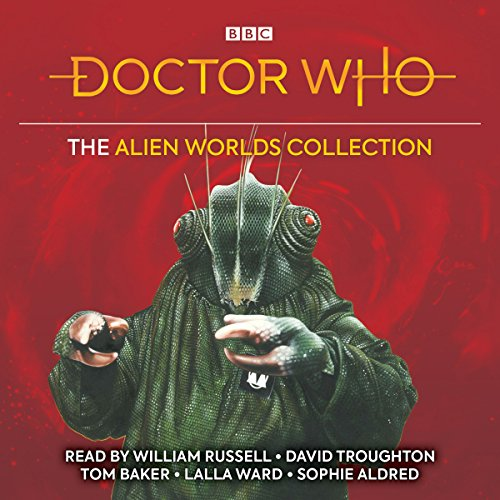 Doctor Who: The Alien Worlds Collection                   By:                                                                                                                                 Bill Strutton,                                                                                        Brian Hayles,                                                                                        Terrance Dicks,                   and others                          Narrated by:                                                                                                                                 William Russell,                                                                                        David Troughton,                                                                                        Tom Baker,                   and others                 Length: 24 hrs and 4 mins     1 rating     Overall 5.0