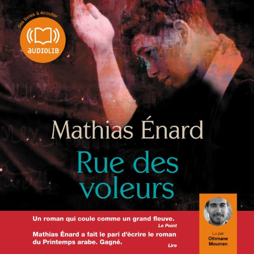 Rue des voleurs                   By:                                                                                                                                 Mathias Enard                               Narrated by:                                                                                                                                 Othmane Moumen                      Length: 9 hrs     6 ratings     Overall 5.0