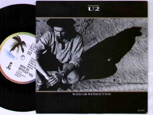 """U2 - WITH OR WITHOUT YOU - 7"""" VINYL"""