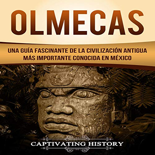 Olmecas: Una Guía Fascinante de la Civilización Antigua Más Importante Conocida En México [Olmec: A Fascinating Guide to the Most Important Ancient Civilization Known in Mexico]                   By:                                                                                                                                 Captivating History                               Narrated by:                                                                                                                                 Nicolas Villanueva                      Length: 2 hrs and 11 mins     Not rated yet     Overall 0.0