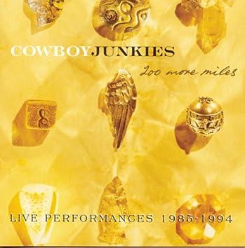 200 More Miles Live Performances 1985-1994