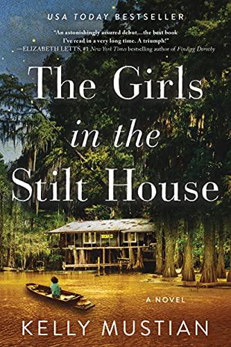 Buchseite und Rezensionen zu 'The Girls in the Stilt House: A Novel' von Kelly Mustian