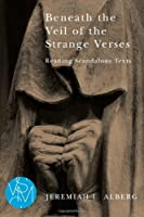 Beneath the Veil of the Strange Verses: Reading Scandalous Texts (Studies in Violence, Mimesis, Culture) by Jeremiah L. Alberg(1905-07-05)
