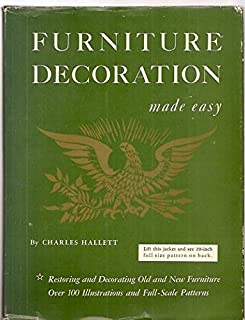 Furniture decoration made easy;: A practical work manual for decorating furniture by stenciling, gold-leaf application and freehand painting