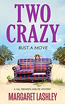Two Crazy: Bust a Move (Val Fremden Midlife Mysteries Book 2) by [Margaret Lashley]